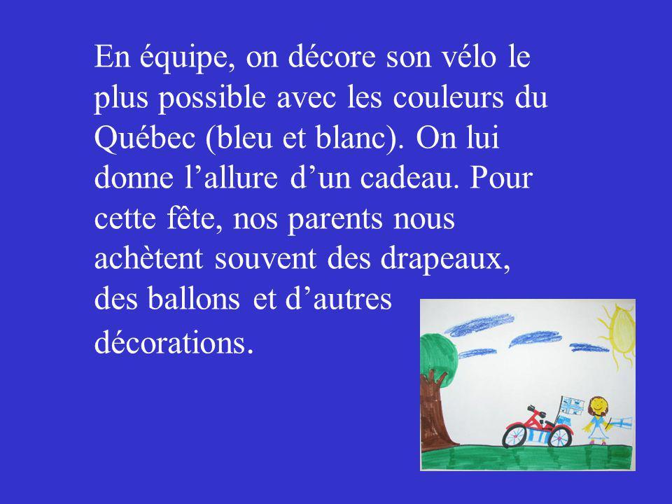 En équipe, on décore son vélo le plus possible avec les couleurs du Québec (bleu et blanc).