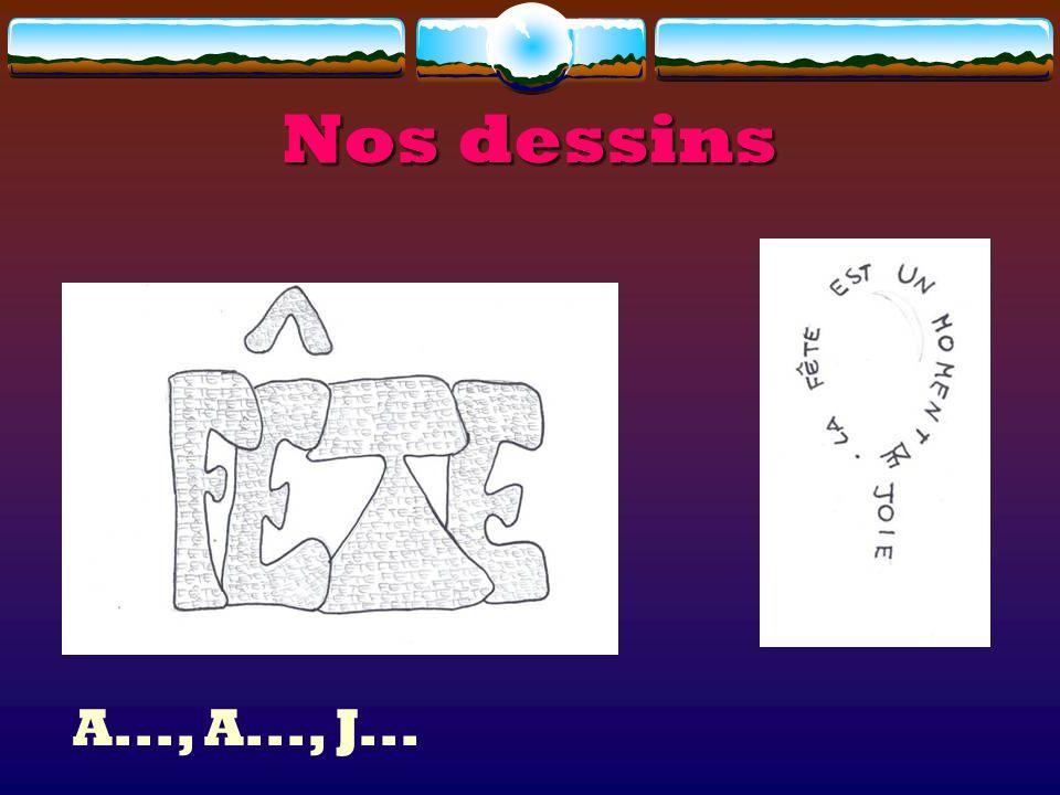 Nos dessins A..., A..., J...