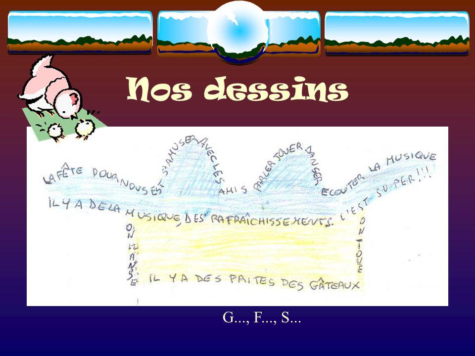 Nos dessins G..., F..., S...