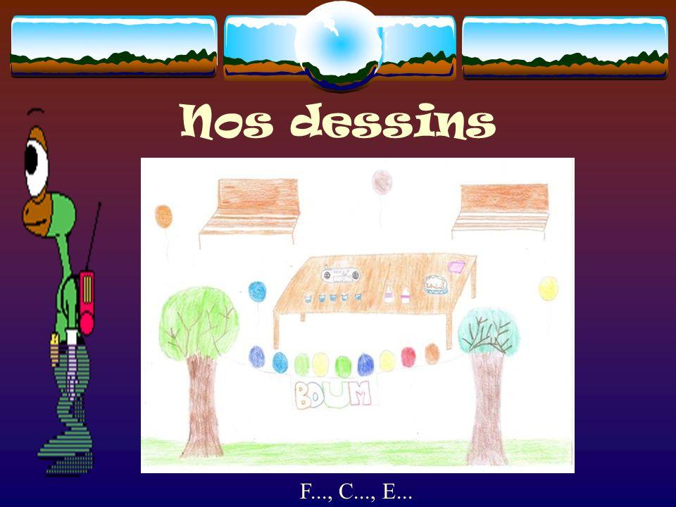 Nos dessins F..., C..., E...