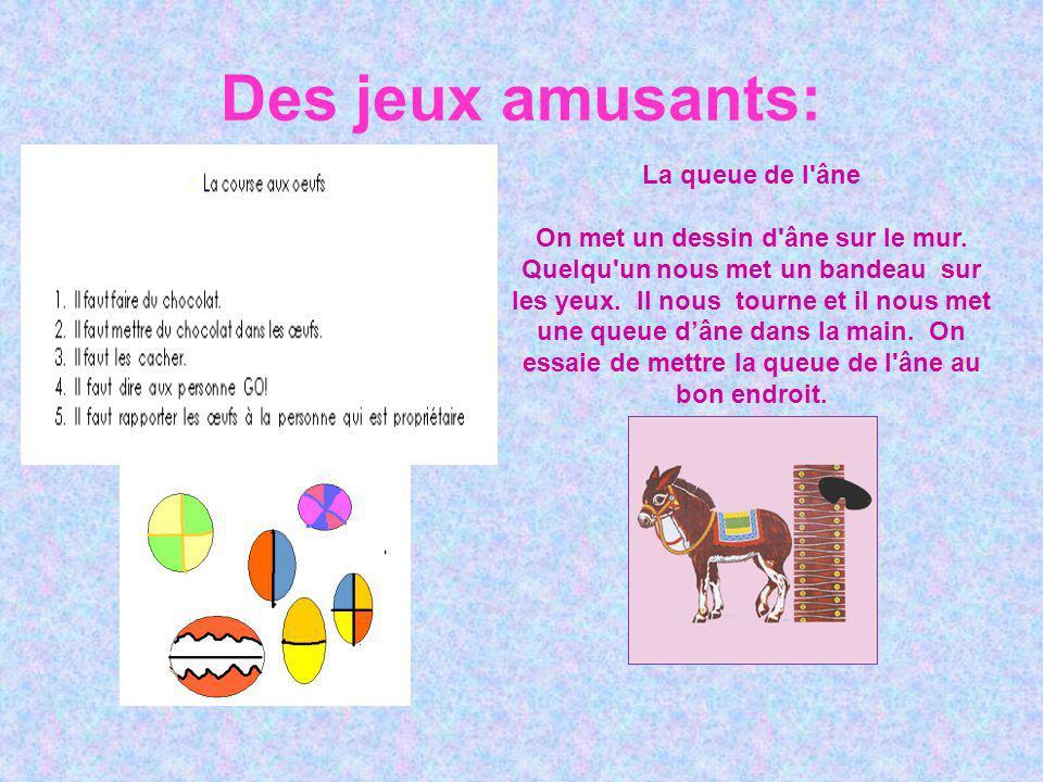 Des jeux amusants: La queue de l âne On met un dessin d âne sur le mur.