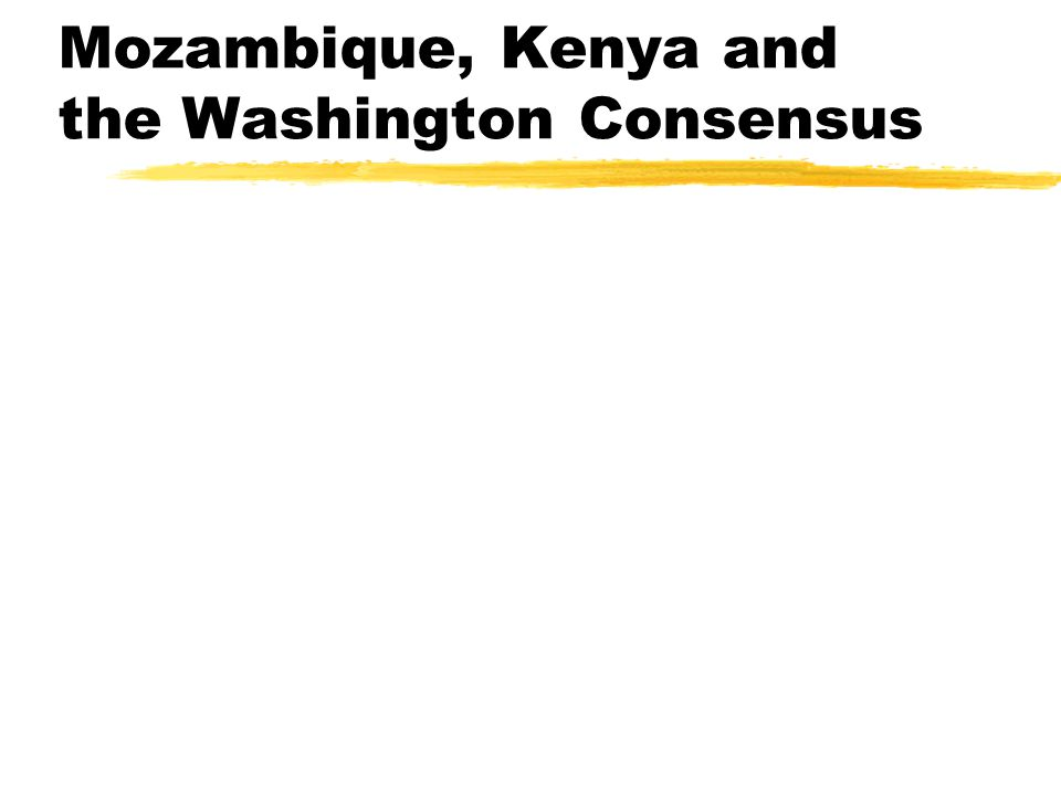 Mozambique, Kenya and the Washington Consensus