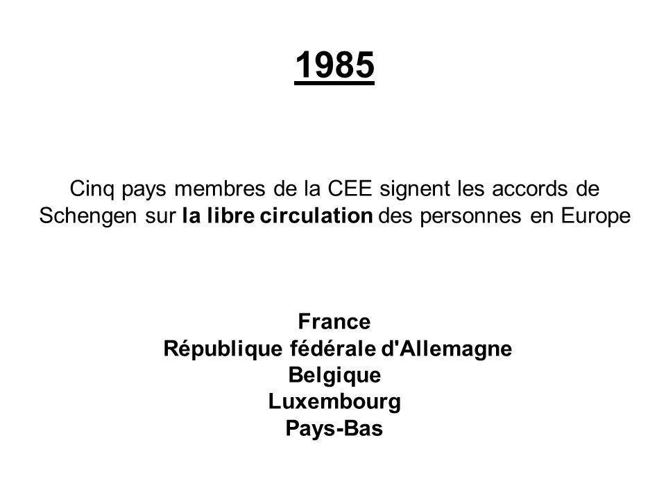 1985 Cinq pays membres de la CEE signent les accords de Schengen sur la libre circulation des personnes en Europe France République fédérale d'Allemag