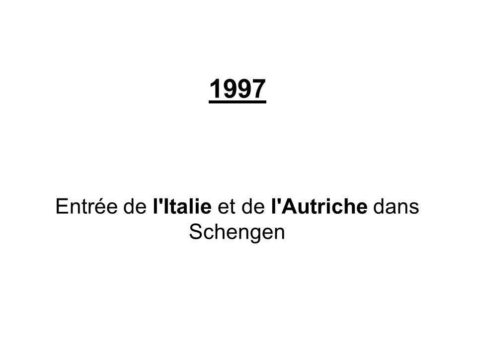 1997 Entrée de l'Italie et de l'Autriche dans Schengen