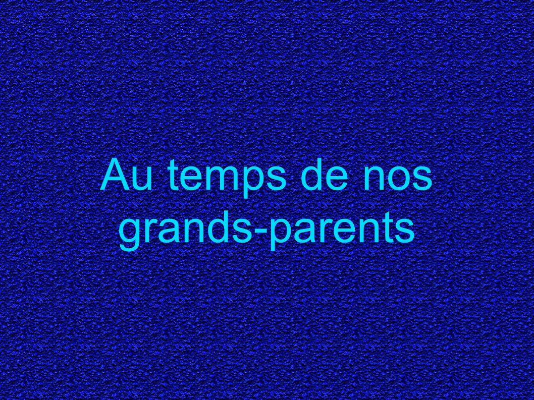 Au temps de nos grands-parents