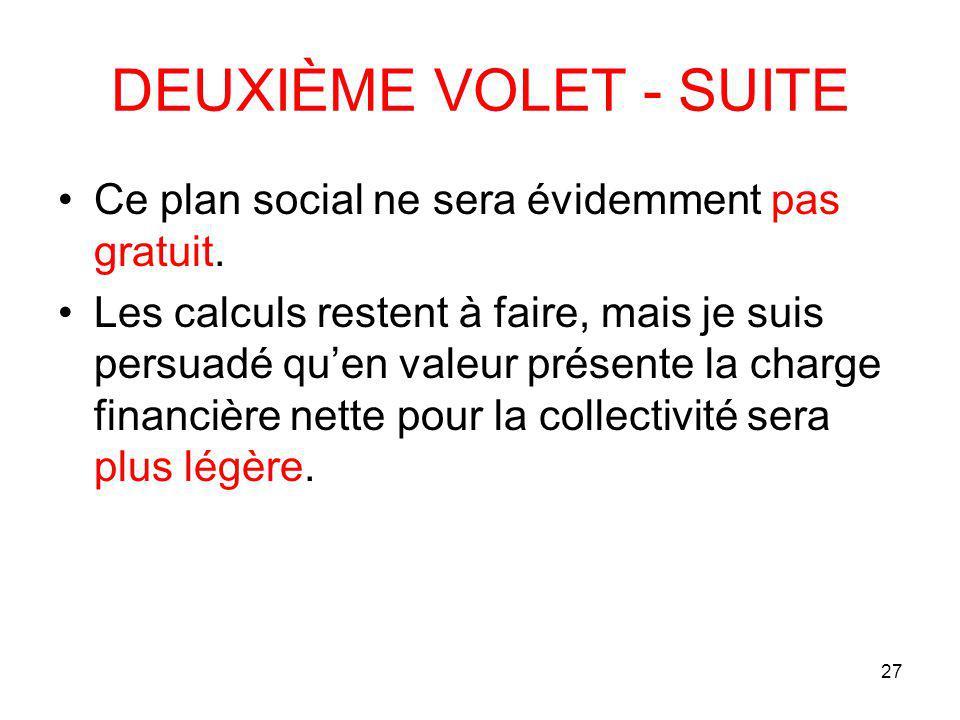 27 DEUXIÈME VOLET - SUITE Ce plan social ne sera évidemment pas gratuit.