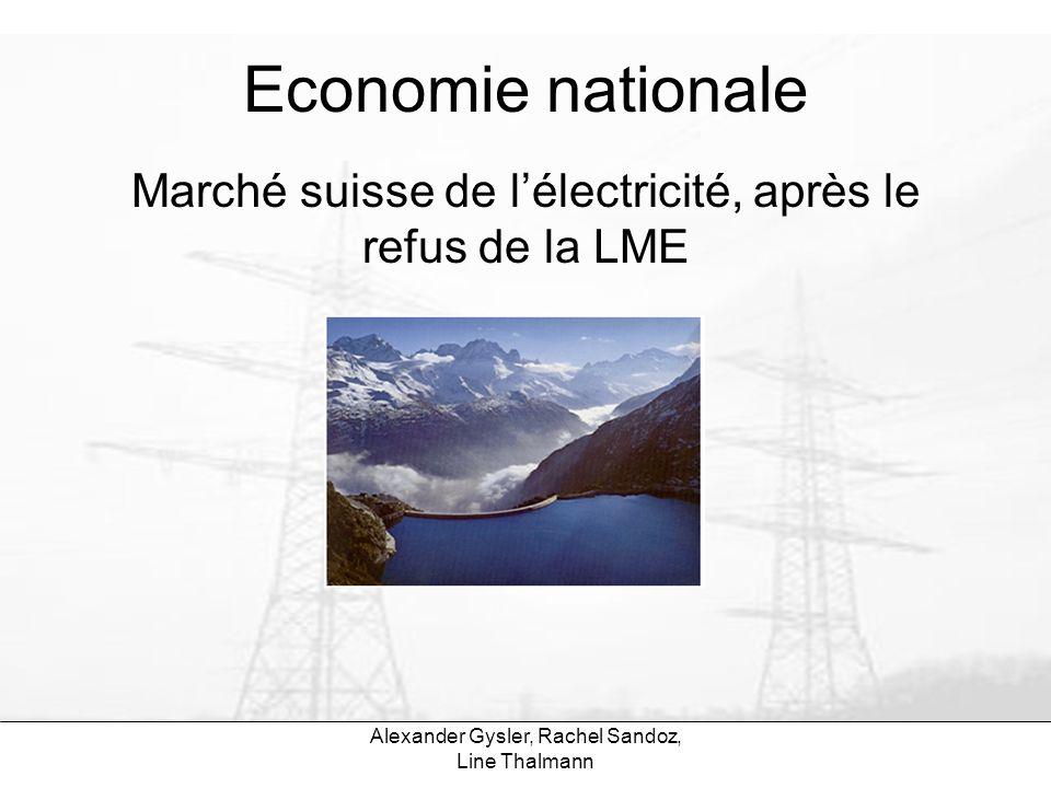 Alexander Gysler, Rachel Sandoz, Line Thalmann Economie nationale Marché suisse de lélectricité, après le refus de la LME