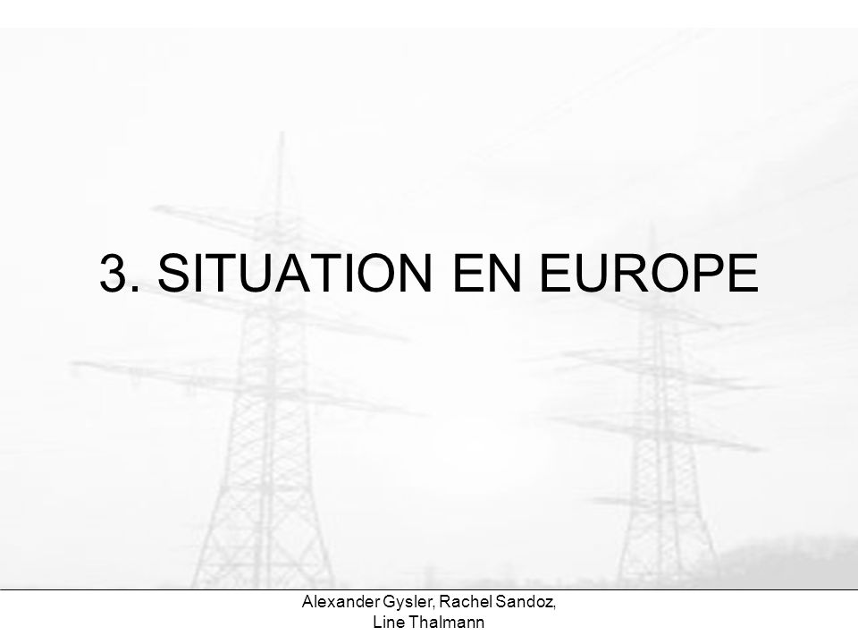 Alexander Gysler, Rachel Sandoz, Line Thalmann 3. SITUATION EN EUROPE