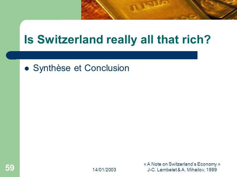 14/01/2003 « A Note on Switzerlands Economy » J-C.