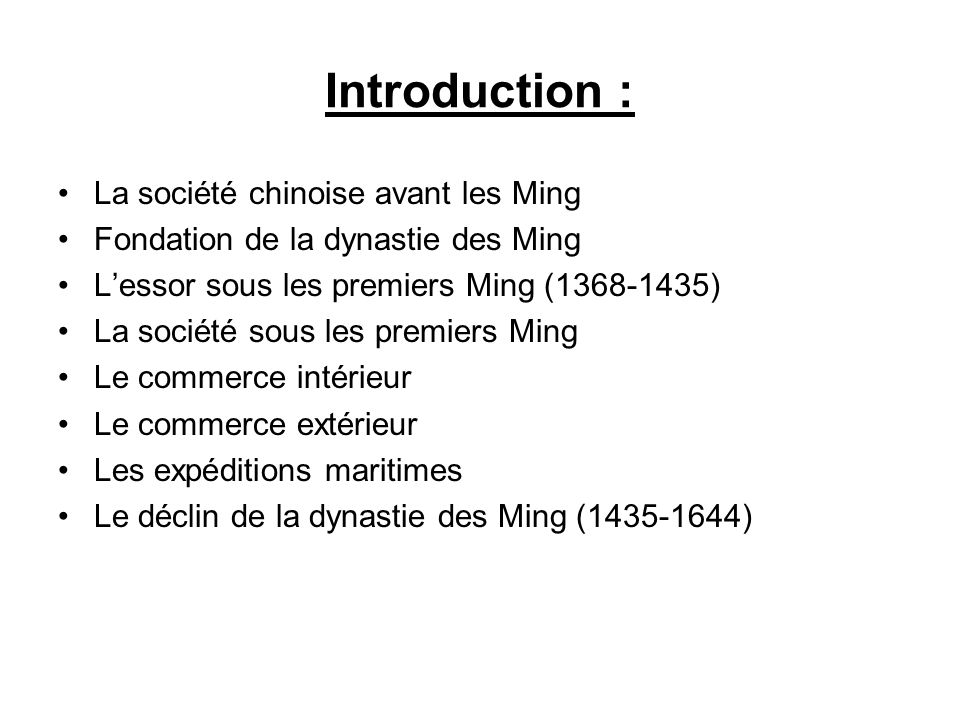 Introduction : La société chinoise avant les Ming Fondation de la dynastie des Ming Lessor sous les premiers Ming (1368-1435) La société sous les prem