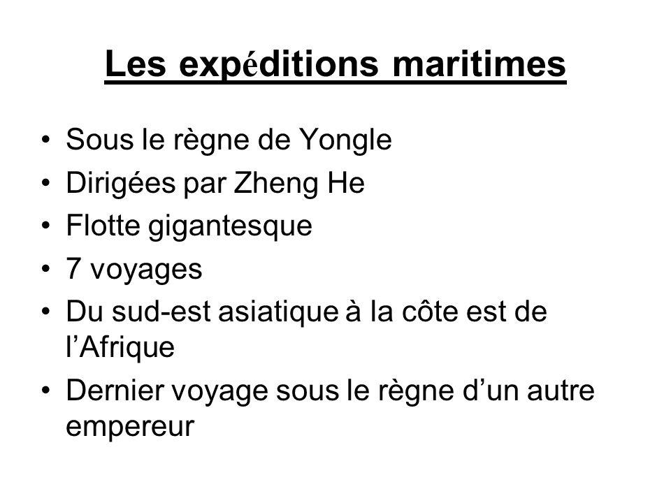 Les exp é ditions maritimes Sous le règne de Yongle Dirigées par Zheng He Flotte gigantesque 7 voyages Du sud-est asiatique à la côte est de lAfrique