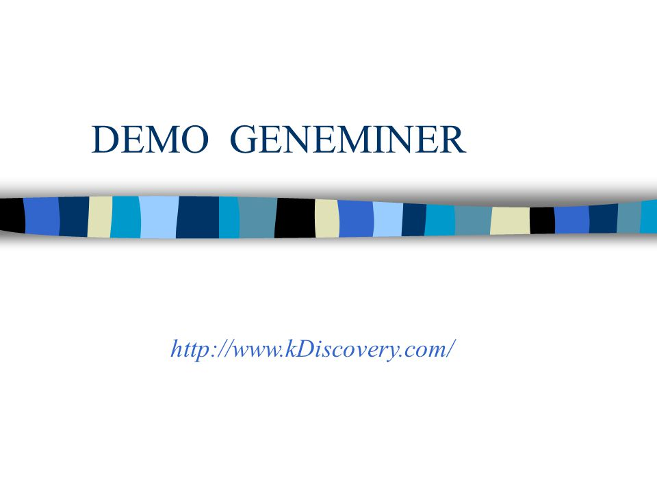 DEMO GENEMINER http://www.kDiscovery.com/