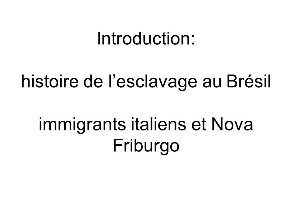 Introduction: histoire de lesclavage au Brésil immigrants italiens et Nova Friburgo