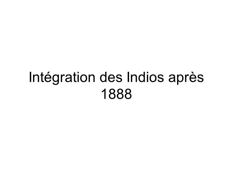 Intégration des Indios après 1888