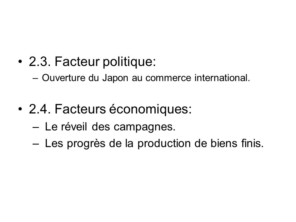 2.3.Facteur politique: –Ouverture du Japon au commerce international.