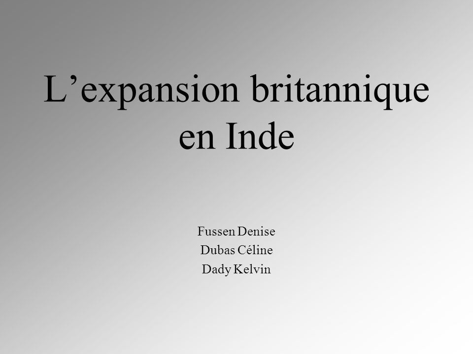 Lexpansion britannique en Inde Fussen Denise Dubas Céline Dady Kelvin