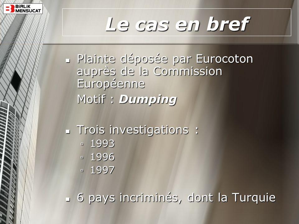 Le cas en bref Plainte déposée par Eurocoton auprès de la Commission Européenne Plainte déposée par Eurocoton auprès de la Commission Européenne Motif