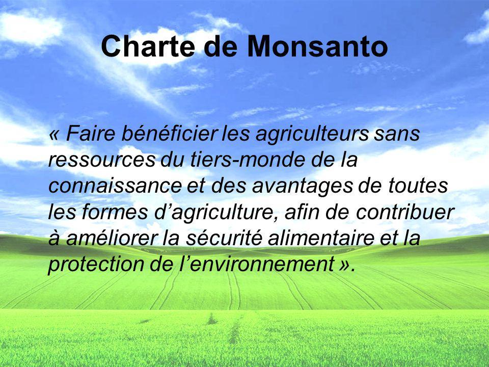 Charte de Monsanto « Faire bénéficier les agriculteurs sans ressources du tiers-monde de la connaissance et des avantages de toutes les formes dagricu