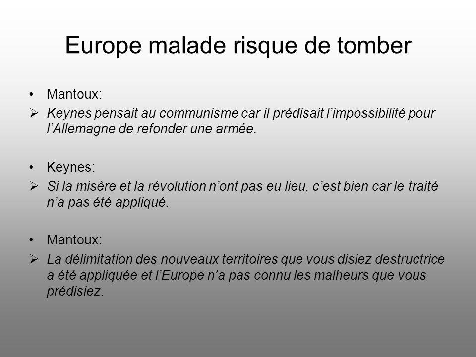 Europe malade risque de tomber Selon Keynes, la Russie et dautres pays de lEst « offrent un avertissement sur la manière dont les maladies du corps se