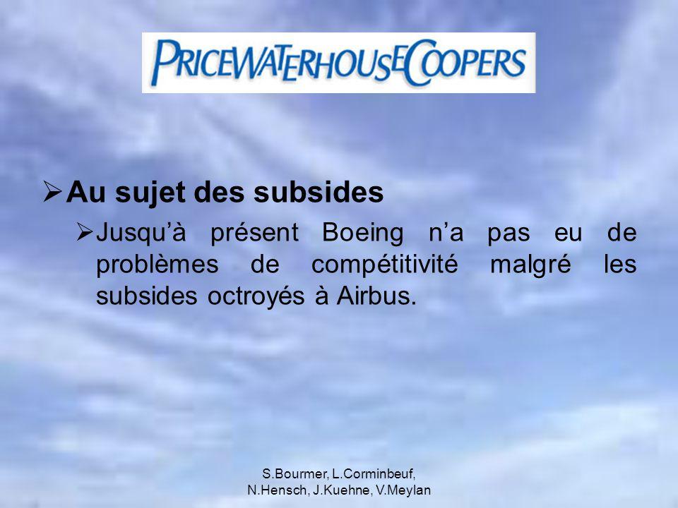 S.Bourmer, L.Corminbeuf, N.Hensch, J.Kuehne, V.Meylan Point de vue: Ne pas développer un super Jumbo pour répondre à lavancement de Airbus, mais plutôt chercher à se focaliser sur des avions plus petits pouvant faire de longues distances.