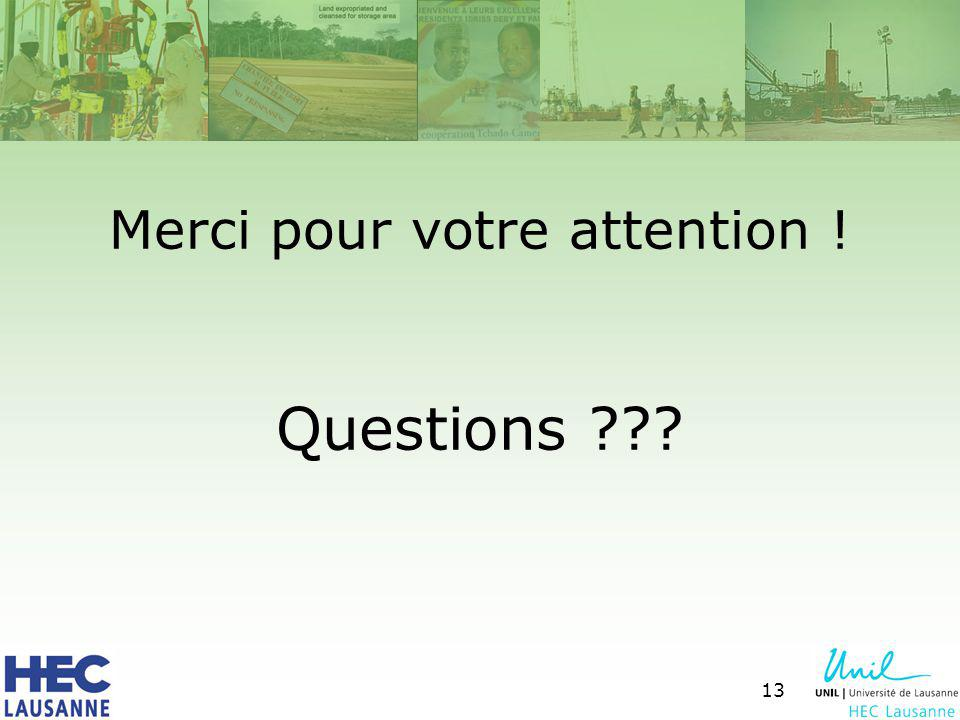 13 Merci pour votre attention ! Questions
