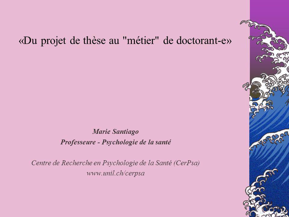 « Profession » chercheur-doctorant… Définitions Professionnalisation de la recherche depuis la première année Qu est-ce qu une thèse en terme de «format» attendu.