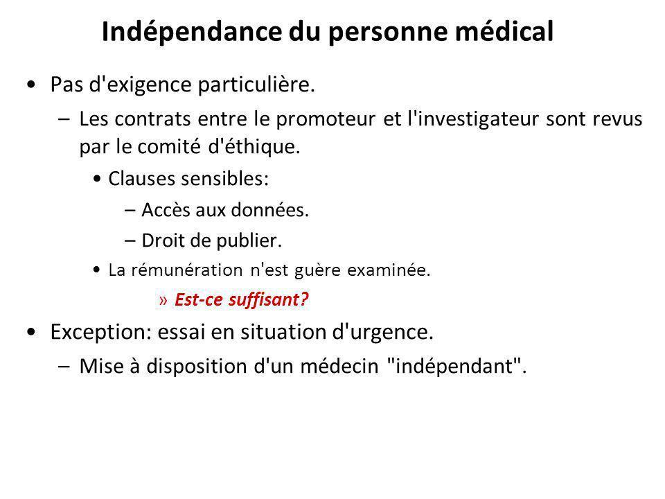 Indépendance du personne médical Pas d exigence particulière.