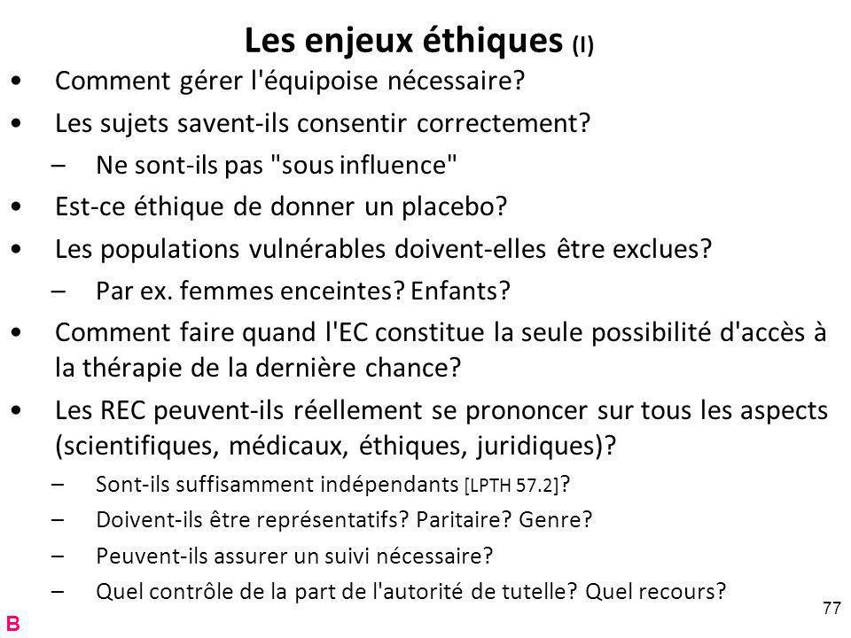 Les enjeux éthiques (I) Comment gérer l équipoise nécessaire.