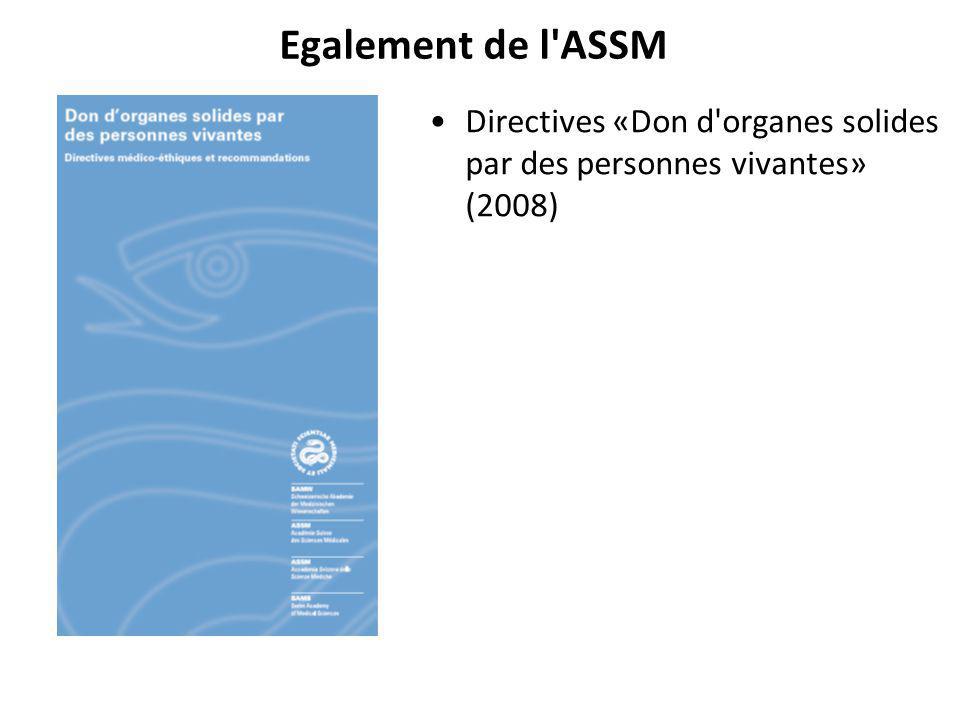 Egalement de l ASSM Directives «Don d organes solides par des personnes vivantes» (2008)