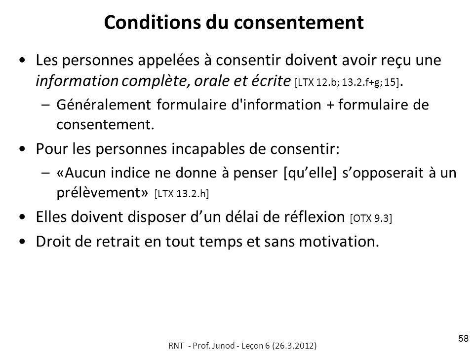 Conditions du consentement Les personnes appelées à consentir doivent avoir reçu une information complète, orale et écrite [LTX 12.b; 13.2.f+g; 15].