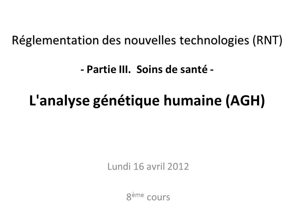 Réglementation des nouvelles technologies Réglementation des nouvelles technologies (RNT) - Partie III. Soins de santé - L'analyse génétique humaine (