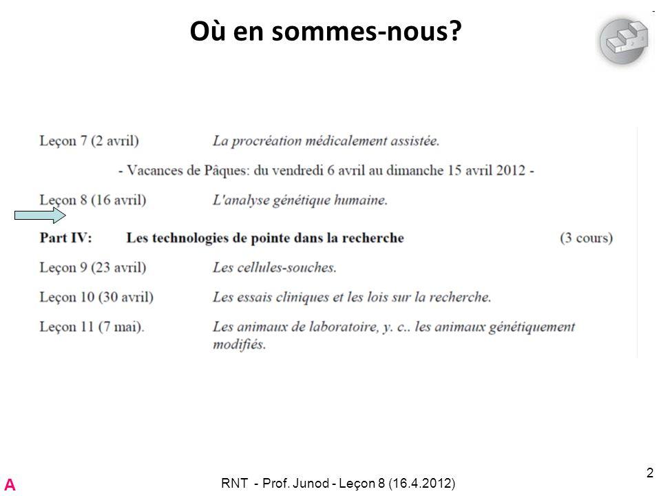 Partie C. Les profils d ADN au pénal C RNT - Prof. Junod - Leçon 8 (16.4.2012)