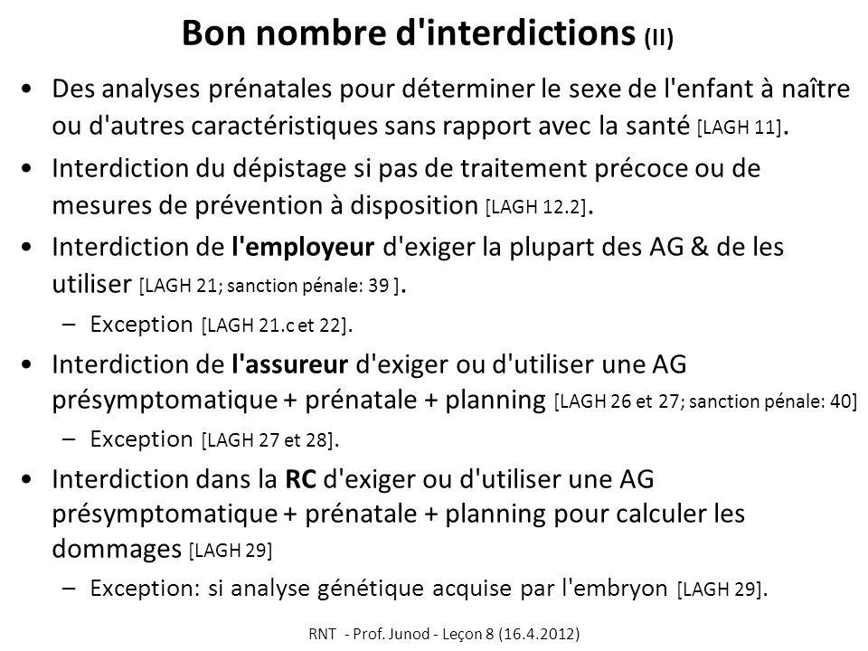 Bon nombre d'interdictions (II) Des analyses prénatales pour déterminer le sexe de l'enfant à naître ou d'autres caractéristiques sans rapport avec la