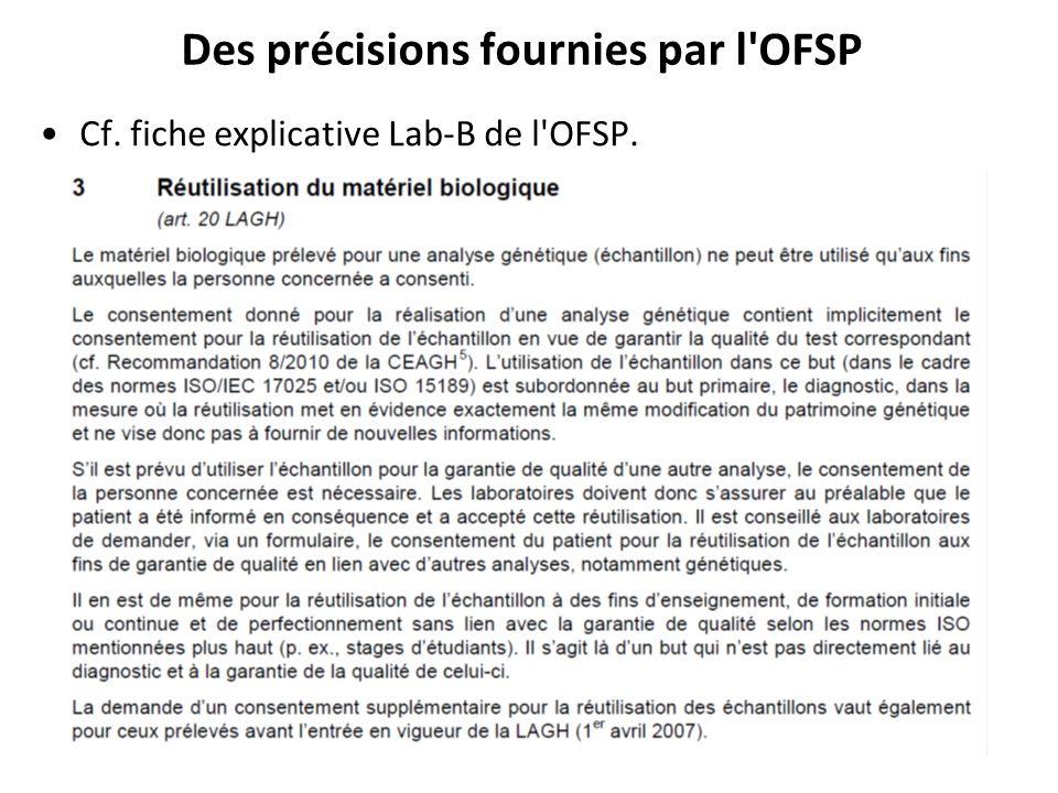 Des précisions fournies par l'OFSP Cf. fiche explicative Lab-B de l'OFSP.