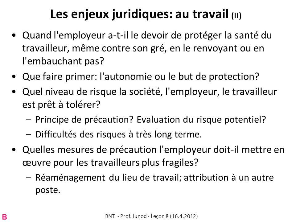 Les enjeux juridiques: au travail (II) Quand l'employeur a-t-il le devoir de protéger la santé du travailleur, même contre son gré, en le renvoyant ou