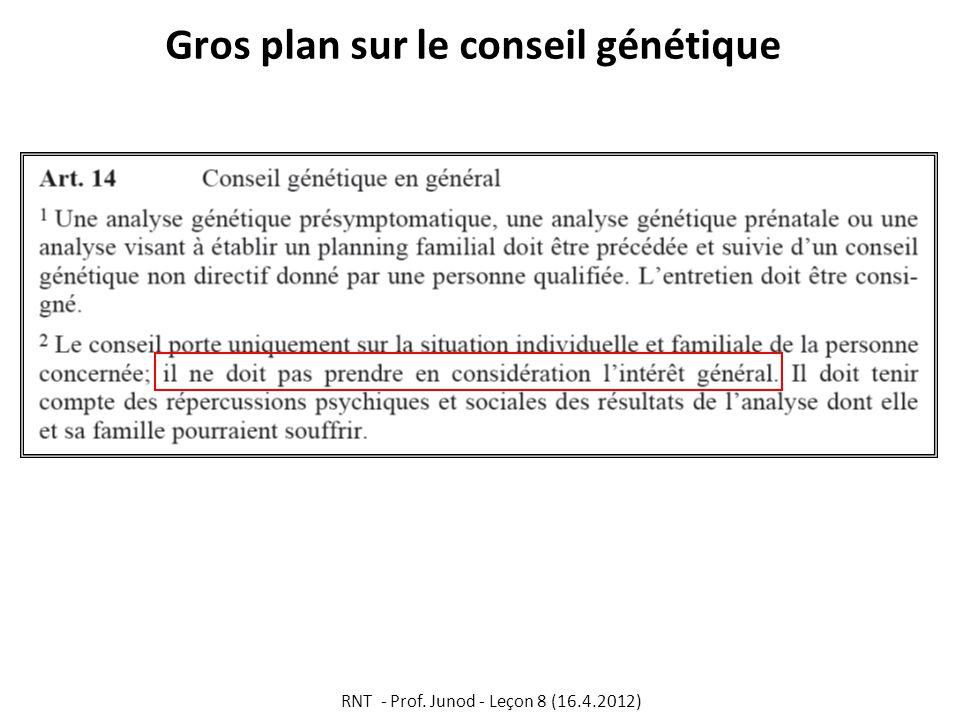 Gros plan sur le conseil génétique RNT - Prof. Junod - Leçon 8 (16.4.2012)