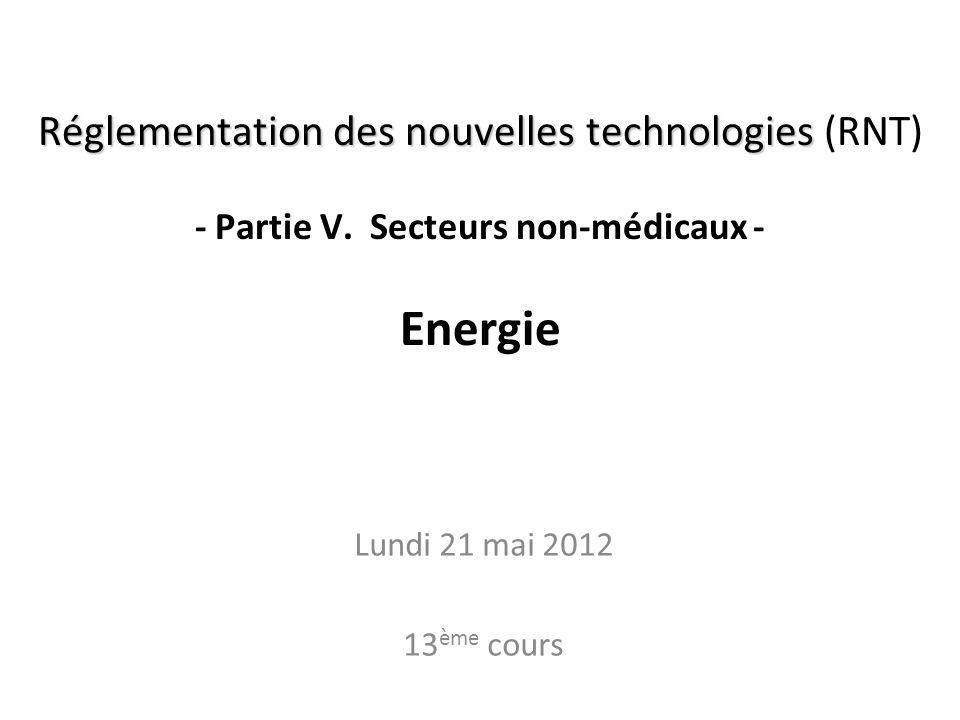Réglementation des nouvelles technologies Réglementation des nouvelles technologies (RNT) - Partie V.