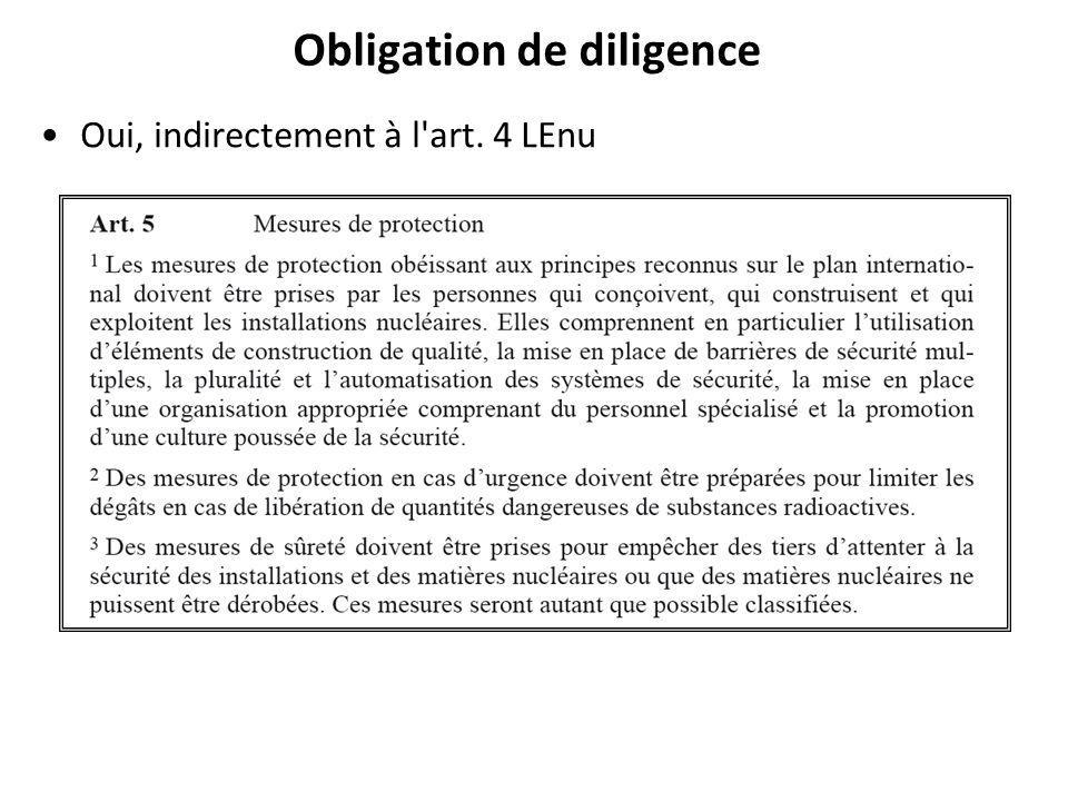Obligation de diligence Oui, indirectement à l art. 4 LEnu