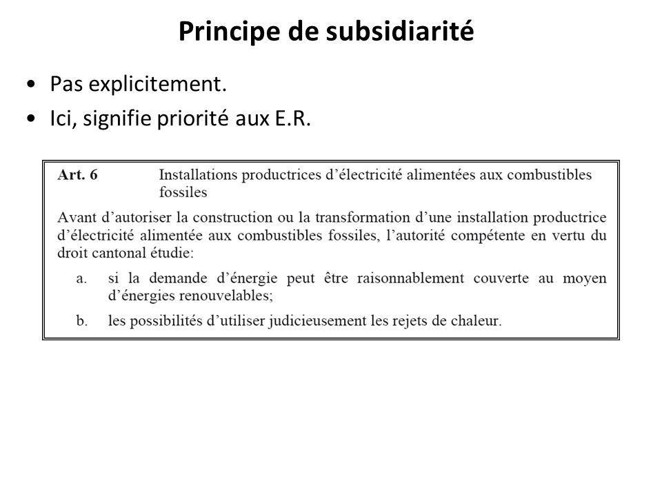 Principe de subsidiarité Pas explicitement. Ici, signifie priorité aux E.R.