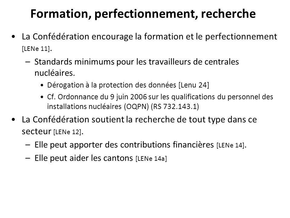 Formation, perfectionnement, recherche La Confédération encourage la formation et le perfectionnement [LENe 11].