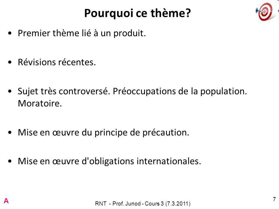 Partie C. Les OGMs dans les denrées alimentaires C RNT - Prof. Junod - Cours 3 (7.3.2011)