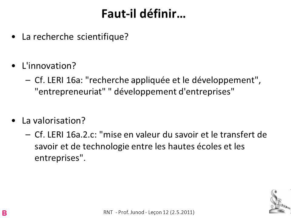 Faut-il définir… La recherche scientifique.L innovation.