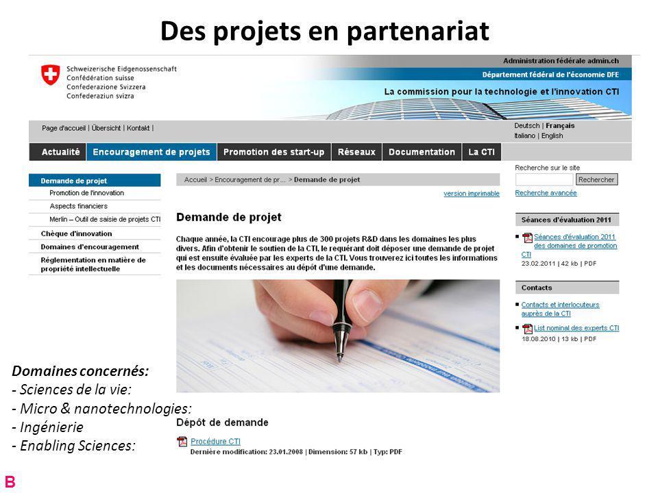 Des projets en partenariat Domaines concernés: - Sciences de la vie: - Micro & nanotechnologies: - Ingénierie - Enabling Sciences: B