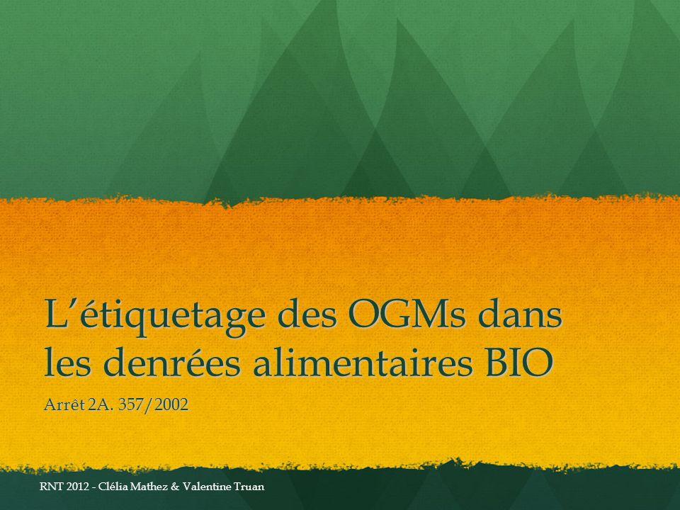 Létiquetage des OGMs dans les denrées alimentaires BIO Arrêt 2A.