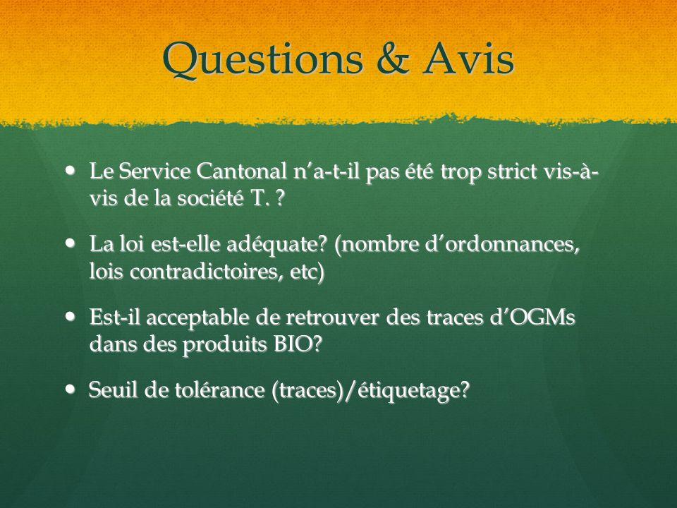 Questions & Avis Le Service Cantonal na-t-il pas été trop strict vis-à- vis de la société T.