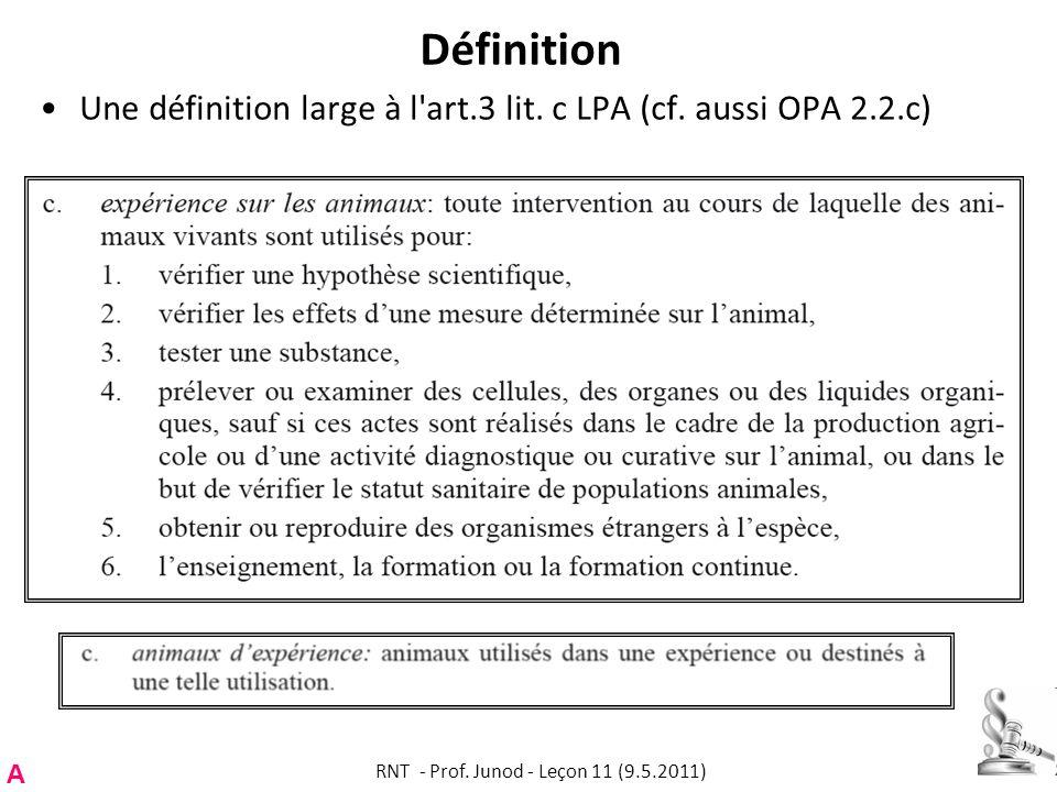 Définition Une définition large à l'art.3 lit. c LPA (cf. aussi OPA 2.2.c) A RNT - Prof. Junod - Leçon 11 (9.5.2011)