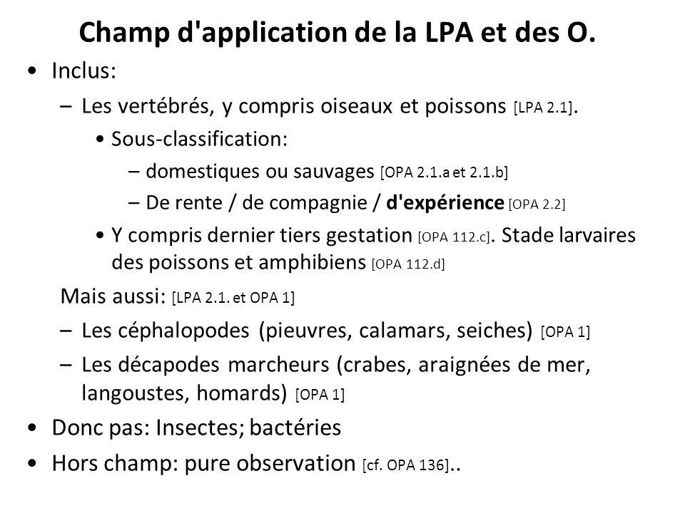 Champ d'application de la LPA et des O. Inclus: –Les vertébrés, y compris oiseaux et poissons [LPA 2.1]. Sous-classification: –domestiques ou sauvages