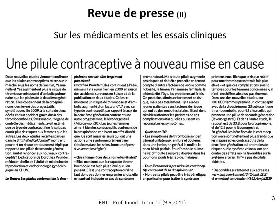 Revue de presse (II) Sur les médicaments et les essais cliniques RNT - Prof. Junod - Leçon 11 (9.5.2011) 3