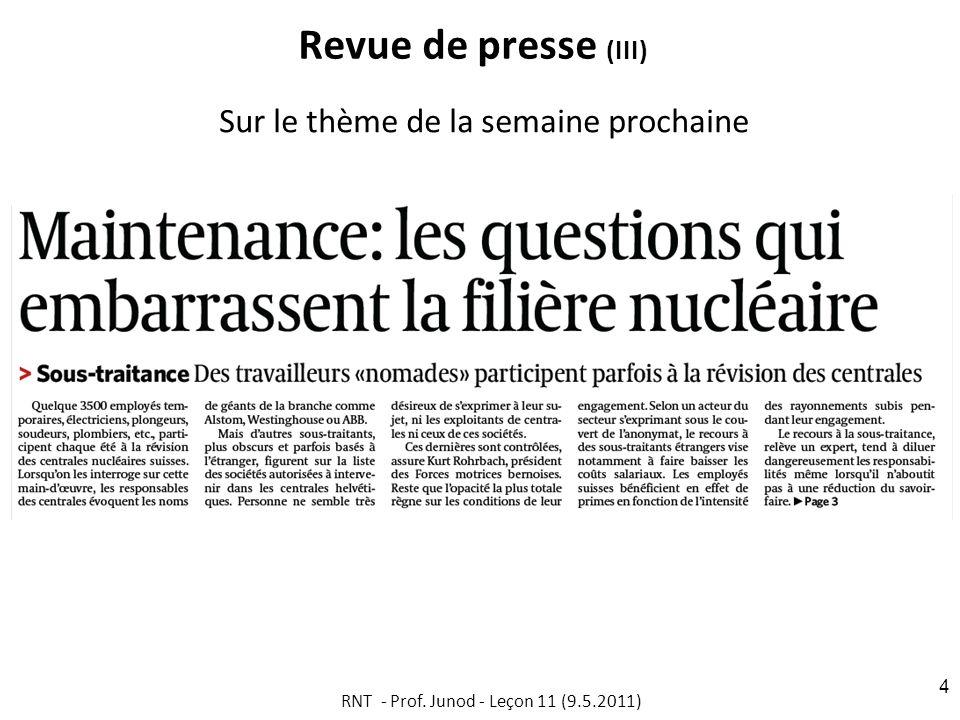 Revue de presse (III) Sur le thème de la semaine prochaine RNT - Prof. Junod - Leçon 11 (9.5.2011) 4
