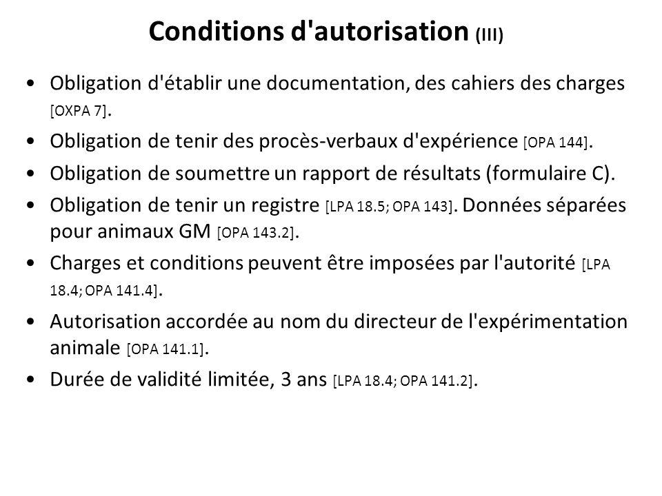 Conditions d'autorisation (III) Obligation d'établir une documentation, des cahiers des charges [OXPA 7]. Obligation de tenir des procès-verbaux d'exp